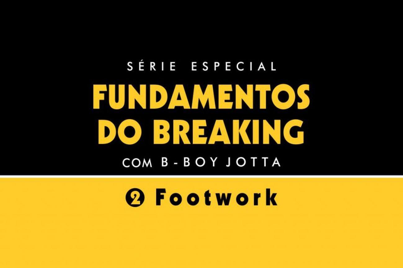 Breaking World 2020 09 26 Artigos e Entrevistas Jotta Footwork