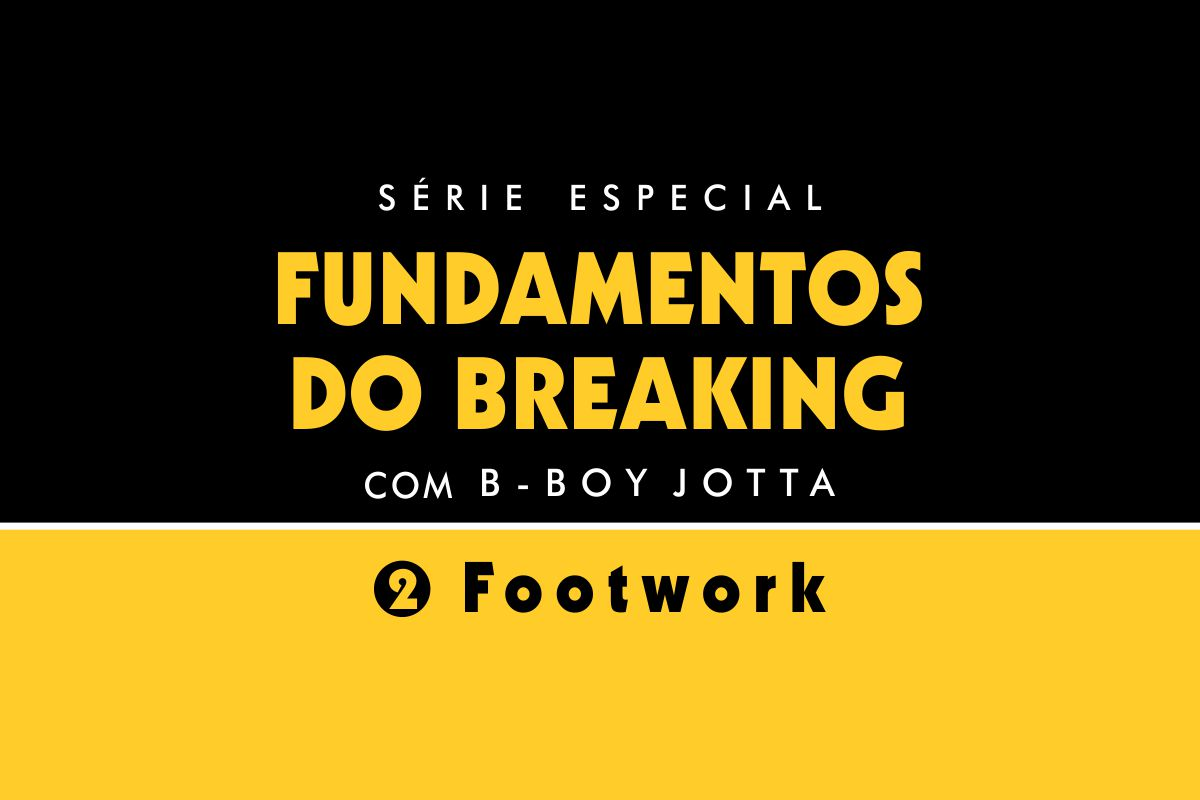 Breaking World 2020 09 26 Artigos e Entrevistas Jotta Footwork